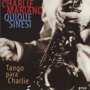 Charlie+Mariano+Quique+Sinesi