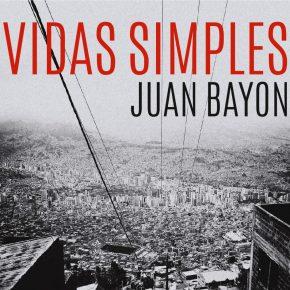 Juan Bayon - Vidas Simples (2018)